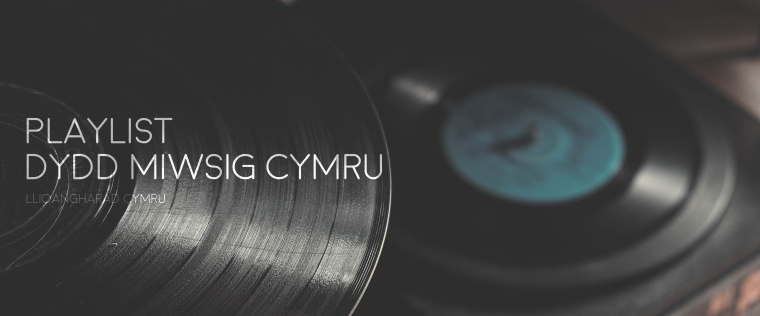 PLAYLIST-DYDD-MIWSIG-CYMRU